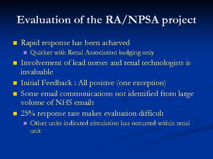 Evaluation of the RA/NPSA project n Rapid response has been achieved n n n