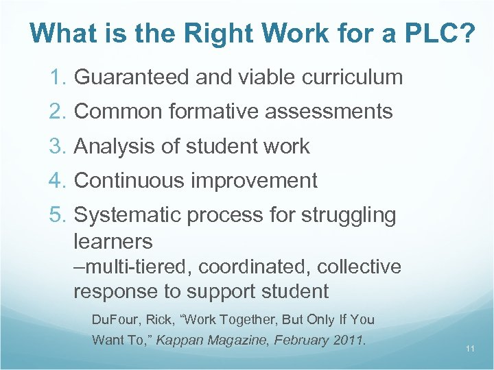 What is the Right Work for a PLC? 1. Guaranteed and viable curriculum 2.