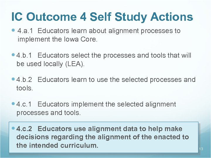 IC Outcome 4 Self Study Actions 4. a. 1 Educators learn about alignment processes