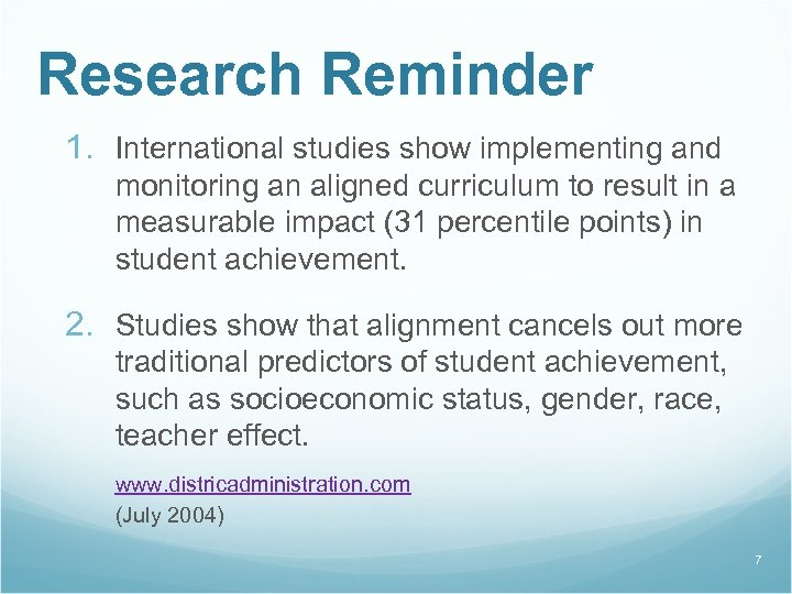 Research Reminder 1. International studies show implementing and monitoring an aligned curriculum to result