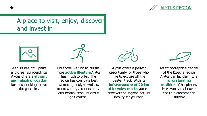 A place to visit, enjoy, discover and invest in With its beautiful parks and