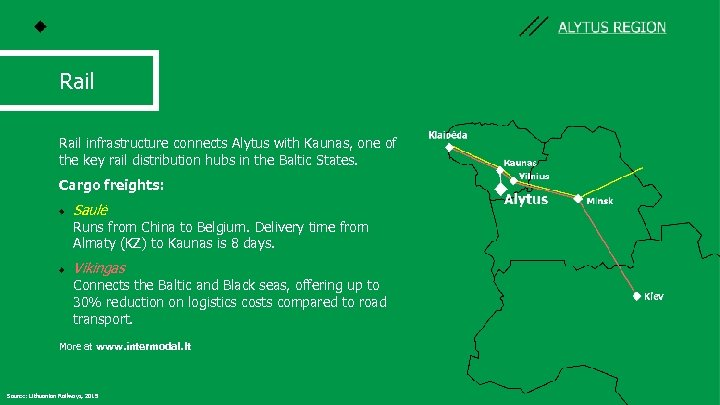 Rail infrastructure connects Alytus with Kaunas, one of the key rail distribution hubs in