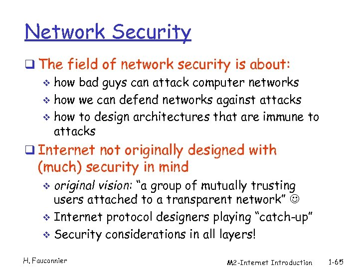 Network Security q The field of network security is about: v how bad guys