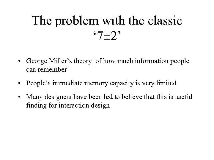 The problem with the classic ' 7 2' • George Miller's theory of how
