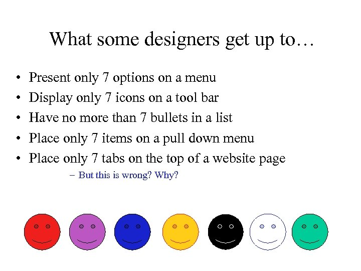 What some designers get up to… • • • Present only 7 options on