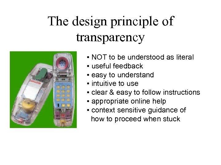The design principle of transparency • NOT to be understood as literal • useful