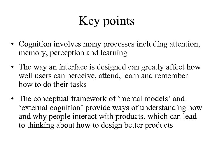 Key points • Cognition involves many processes including attention, memory, perception and learning •