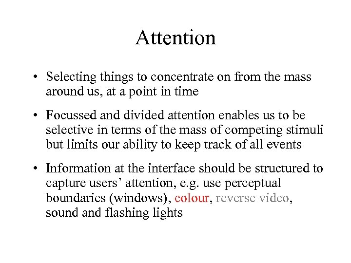 Attention • Selecting things to concentrate on from the mass around us, at a