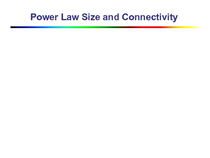 Power Law Size and Connectivity