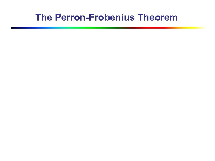 The Perron-Frobenius Theorem