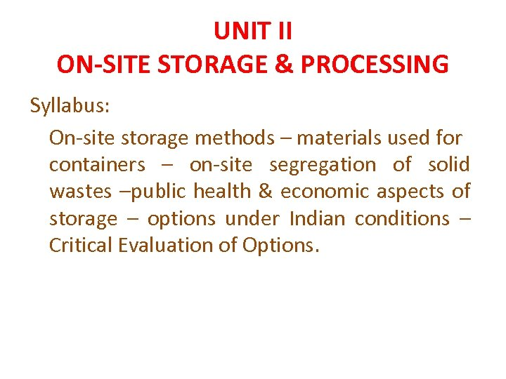 UNIT II ON-SITE STORAGE & PROCESSING Syllabus: On-site storage methods – materials used for