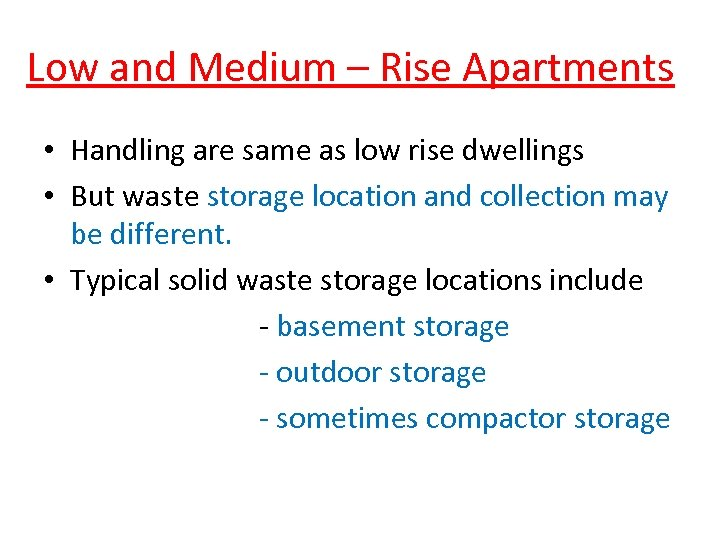 Low and Medium – Rise Apartments • Handling are same as low rise dwellings