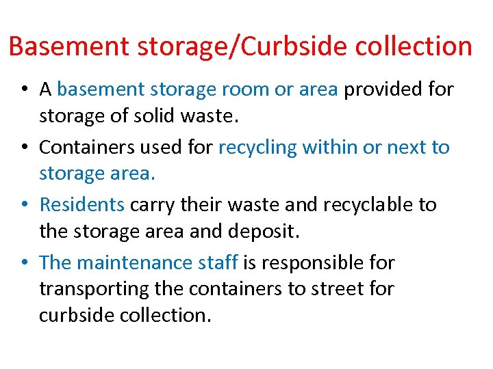 Basement storage/Curbside collection • A basement storage room or area provided for storage of