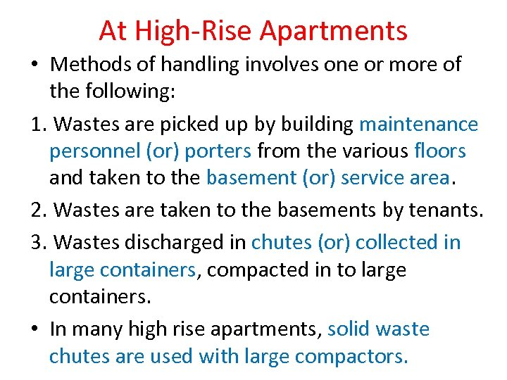At High-Rise Apartments • Methods of handling involves one or more of the following:
