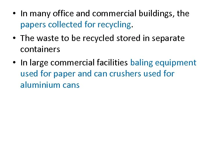 • In many office and commercial buildings, the papers collected for recycling. •
