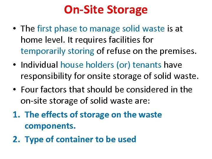On-Site Storage • The first phase to manage solid waste is at home level.