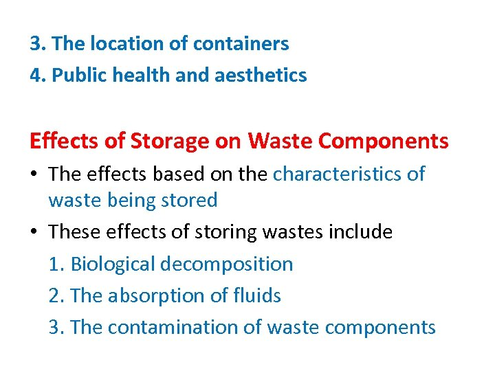 3. The location of containers 4. Public health and aesthetics Effects of Storage on