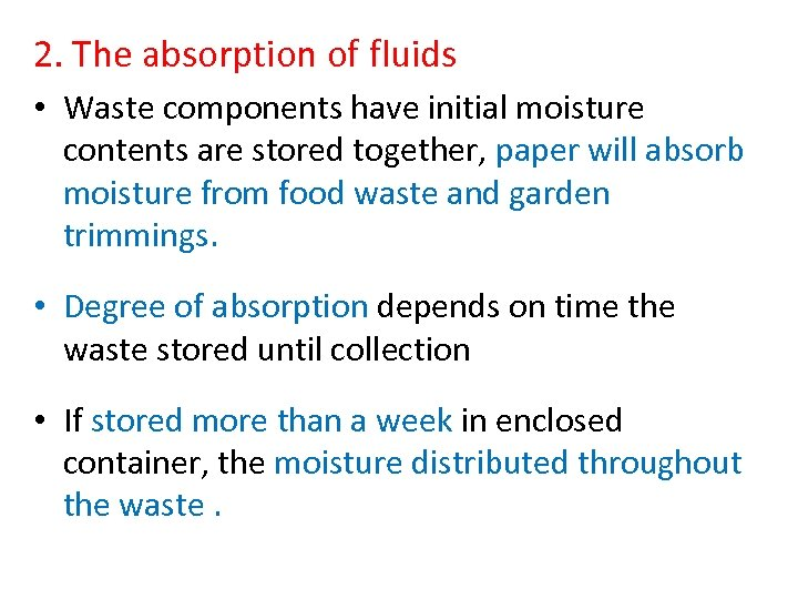 2. The absorption of fluids • Waste components have initial moisture contents are stored