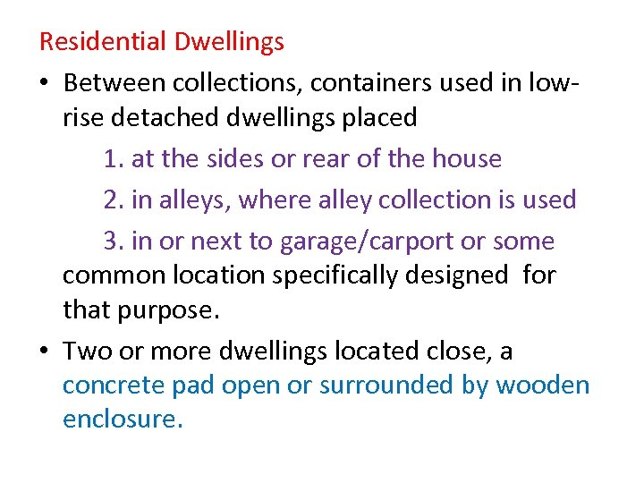 Residential Dwellings • Between collections, containers used in lowrise detached dwellings placed 1. at