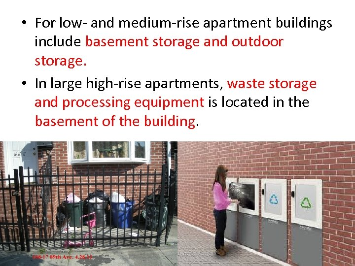 • For low- and medium-rise apartment buildings include basement storage and outdoor storage.