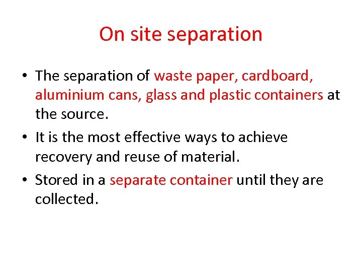 On site separation • The separation of waste paper, cardboard, aluminium cans, glass and