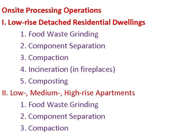 Onsite Processing Operations I. Low-rise Detached Residential Dwellings 1. Food Waste Grinding 2. Component