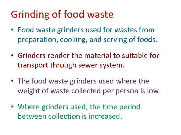 Grinding of food waste • Food waste grinders used for wastes from preparation, cooking,