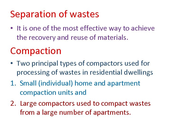 Separation of wastes • It is one of the most effective way to achieve