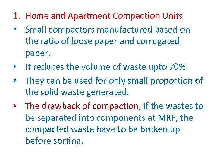 1. Home and Apartment Compaction Units • Small compactors manufactured based on the ratio
