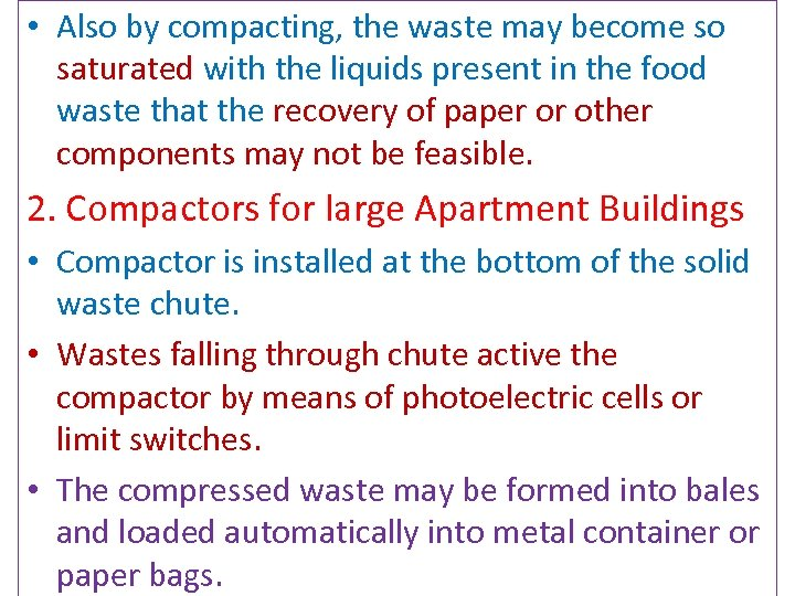 • Also by compacting, the waste may become so saturated with the liquids