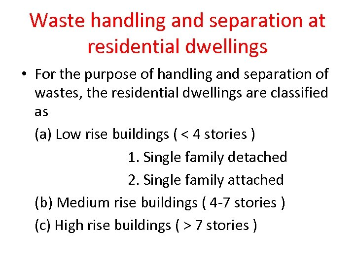 Waste handling and separation at residential dwellings • For the purpose of handling and