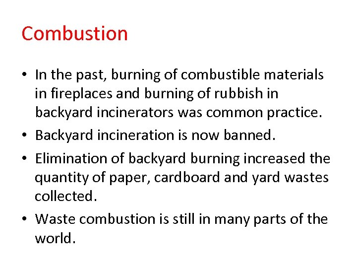 Combustion • In the past, burning of combustible materials in fireplaces and burning of