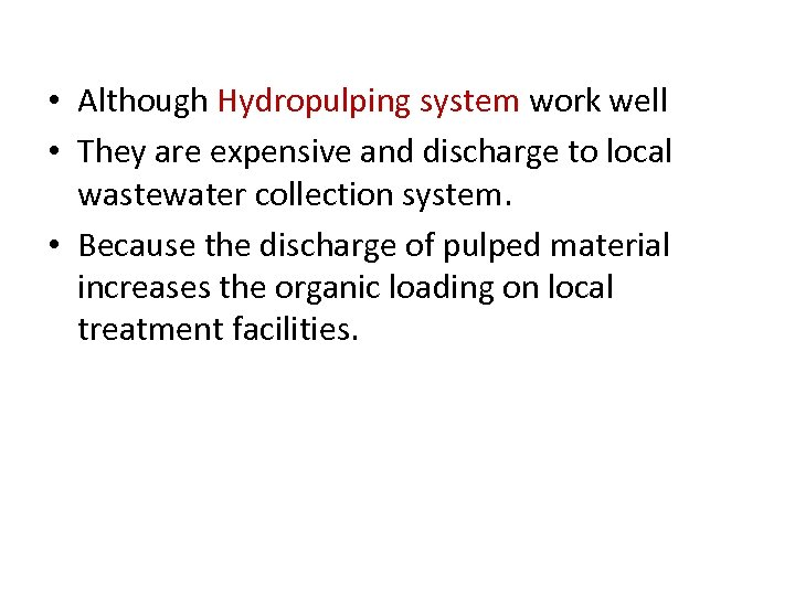 • Although Hydropulping system work well • They are expensive and discharge to