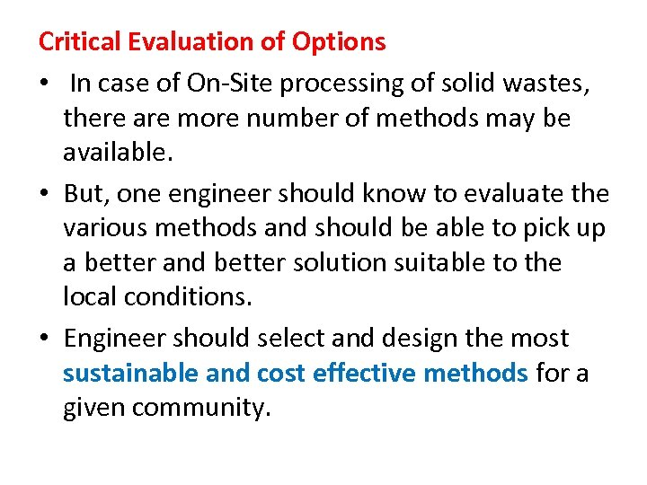 Critical Evaluation of Options • In case of On-Site processing of solid wastes, there