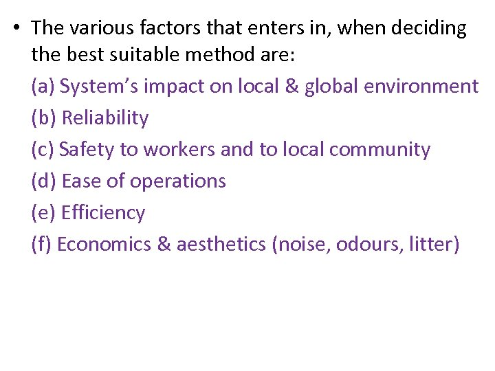 • The various factors that enters in, when deciding the best suitable method