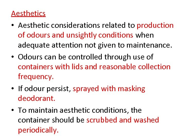 Aesthetics • Aesthetic considerations related to production of odours and unsightly conditions when adequate
