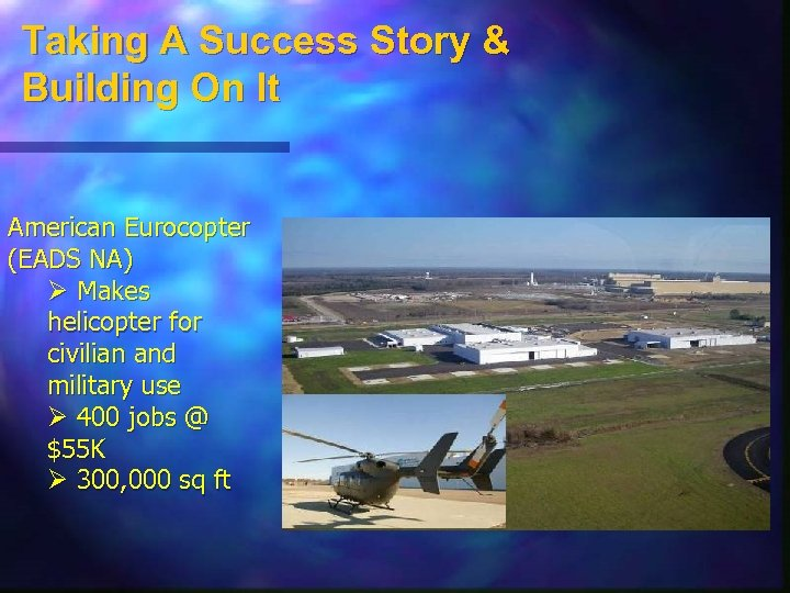 Taking A Success Story & Building On It American Eurocopter (EADS NA) Ø Makes
