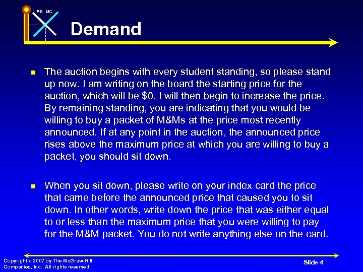 MB MC Demand n The auction begins with every student standing, so please stand