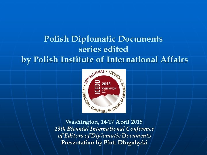 Polish Diplomatic Documents series edited by Polish Institute of International Affairs Washington, 14 -17