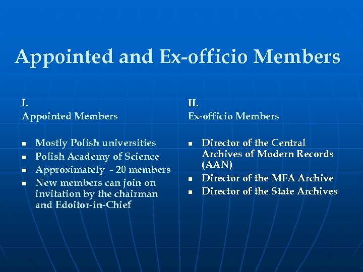 Appointed and Ex-officio Members I. Appointed Members n n Mostly Polish universities Polish Academy