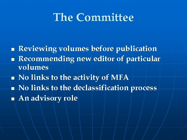 The Committee n n n Reviewing volumes before publication Recommending new editor of particular