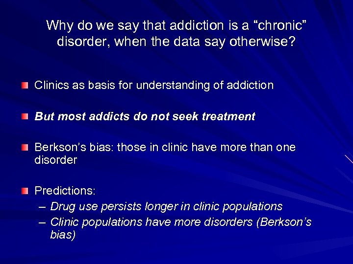 """Why do we say that addiction is a """"chronic"""" disorder, when the data say"""