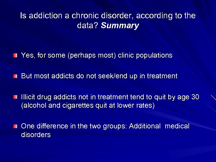 Is addiction a chronic disorder, according to the data? Summary Yes, for some (perhaps