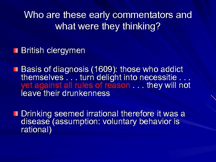Who are these early commentators and what were they thinking? British clergymen Basis of