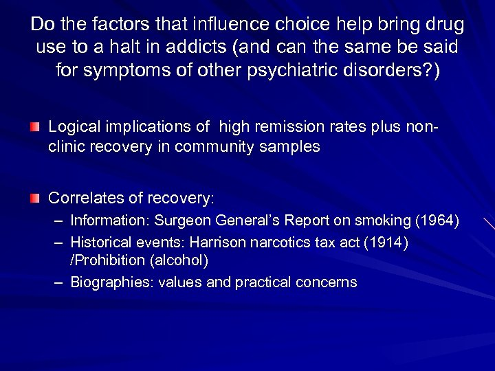 Do the factors that influence choice help bring drug use to a halt in