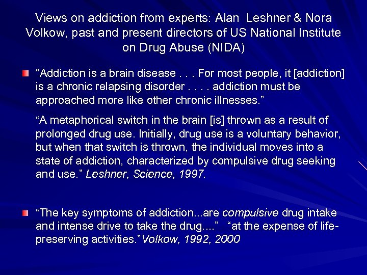 Views on addiction from experts: Alan Leshner & Nora Volkow, past and present directors