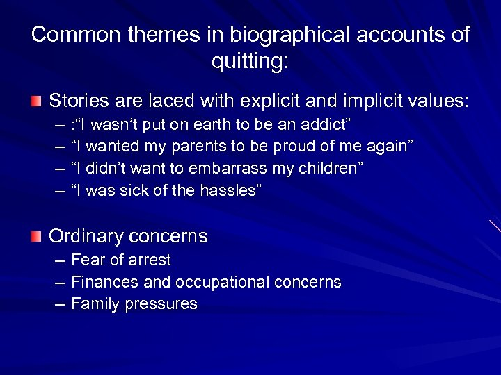 Common themes in biographical accounts of quitting: Stories are laced with explicit and implicit