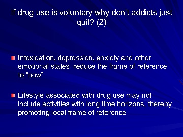 If drug use is voluntary why don't addicts just quit? (2) Intoxication, depression, anxiety