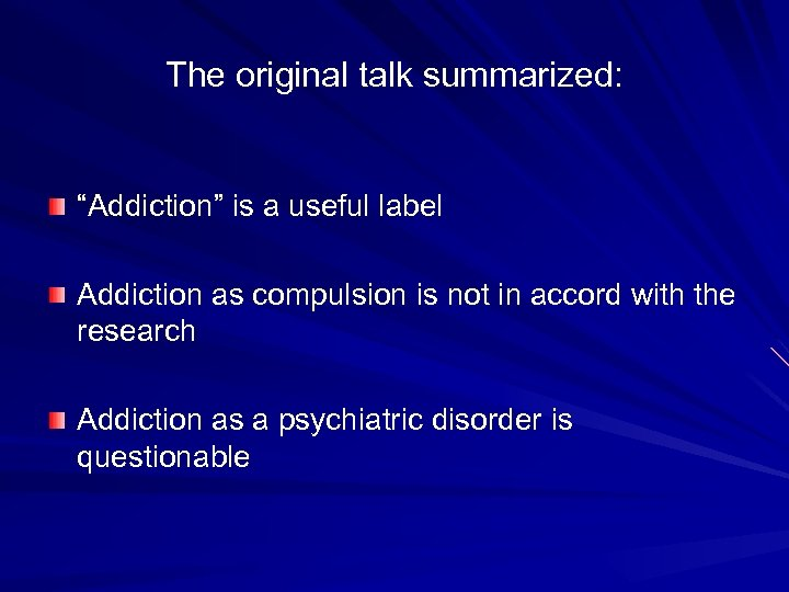 """The original talk summarized: """"Addiction"""" is a useful label Addiction as compulsion is not"""