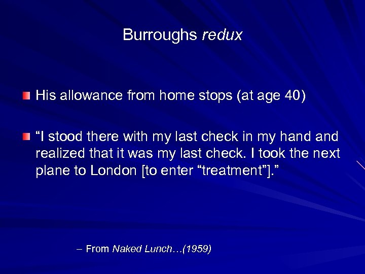 """Burroughs redux His allowance from home stops (at age 40) """"I stood there with"""